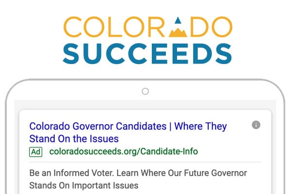 Colorado Succeeds | Google Ad Grants Provides Platform For Educating Colorado Voters